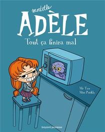Mortelle Adele T.1 ; Tout Ca Finira Mal