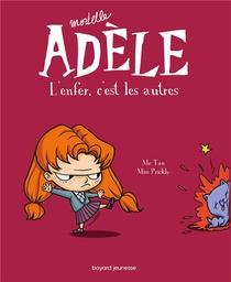 Mortelle Adele T.2 ; L'enfer, C'est Les Autres