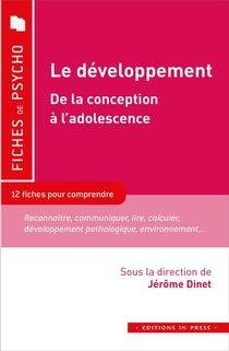 Le Developpement : De La Conception A L'adolescence ; 12 Fiches Pour Comprendre Le Concept