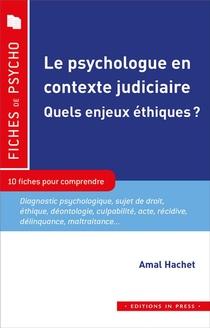 Le Role Du Psychologue En Contexte Judiciaire : Quels Enjeux Ethiques ? 10 Fiches Pour Comprendre