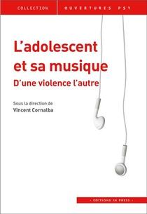 L'adolescent Et Sa Musique ; D'une Violence L'autre