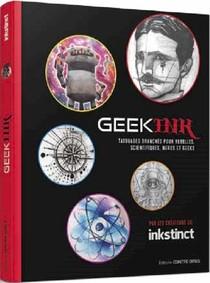 Geek Ink ; Tatouages Branches Pour Rebelles, Scientifiques, Nerds Et Geeks