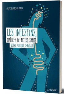 Les Intestins, Maitres De Notre Sante ; Notre Second Cerveau