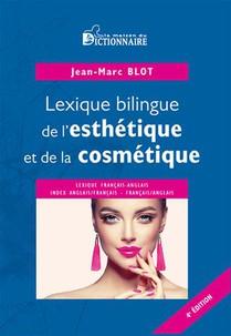 Lexique Bilingue De L'esthetique & De La Cosmetique, 4e Edition 2021