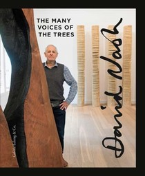 David Nash The Many Voices Of The Trees
