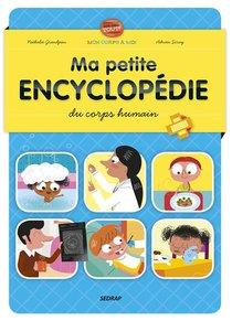 Ma Petite Encyclopedie Du Corps Humain