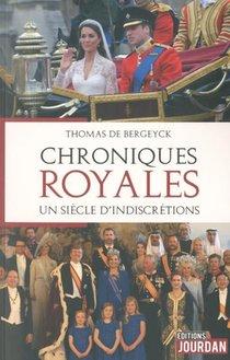 Chroniques Royales ; Un Siecle D'indiscretions