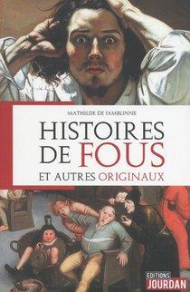Histoires De Fous Et Autres Originaux
