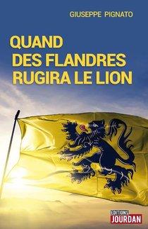 Quand Des Flandres Rugira Le Lion