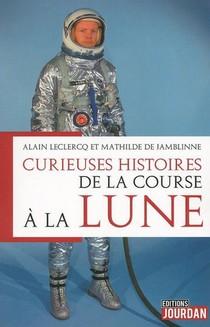Curieuses Histoires De La Course A La Lune