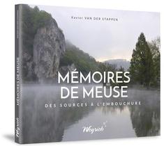 Memoires De Meuse - Des Sources A L'embouchure