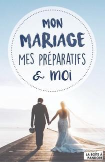 Mon Mariage, Mes Preparatifs Et Moi