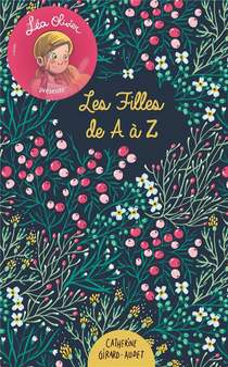 La Vie Compliquee De Lea Olivier ; Lea Olivier Presente : Les Filles De A A Z