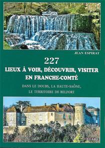 227 Lieux A Voir, Decouvrir, Visiter En Franche-comte