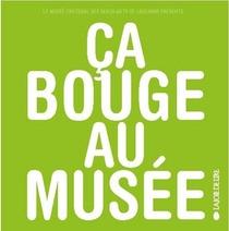 Ca Bouge Au Musee !