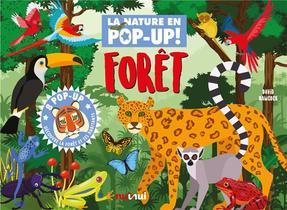 Foret ; 8 Pop-up ; Decouvre La Foret Et Ses Habitants