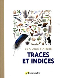 Le Guide Nature ; Traces Et Indices