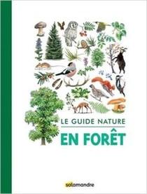 Le Guide Nature ; En Foret