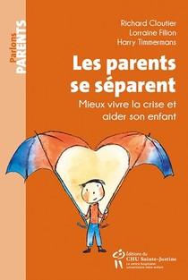 Les Parents Se Separent ; Mieux Vivre La Crise Et Aider Son Enfant