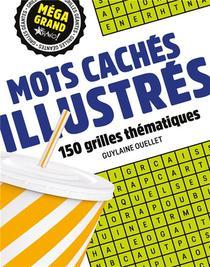 Mega Grand ; Mots Caches Illustres ; 150 Grilles Thematiques