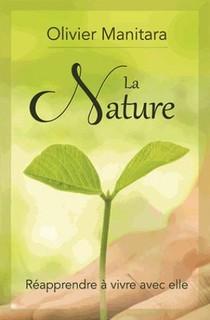 La Nature ; Reapprendre A Vivre Avec Elle
