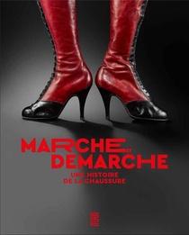 Marche Et Demarche ; Une Histoire De La Chaussure