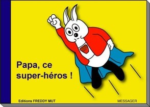 P'tit Frere - Tome Viii - Papa, Ce Super-heros