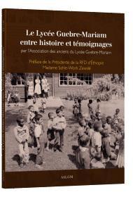 Le Lycee Guebre-mariam Entre Histoire Et Temoignages