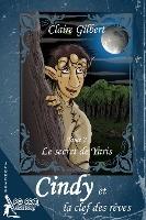 Cindy Et La Clef Des Reves, Le Secret De Yaris - Tome 2