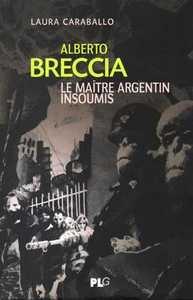 Alberto Breccia, Le Maitre Argentin Insoumis
