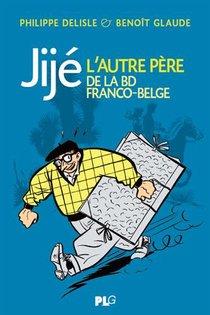 Jije, L'autre Pere De La Bd Franco-belge