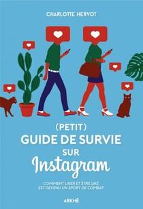 Comment Survivre Sur Instagram (sans Perdre Son Ame...)