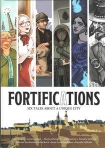 FORTIFICATIONS SIX TALES ABOUT A UNIQUE CITY