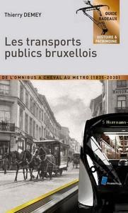 Les Transports Publics Bruxellois - De L'omnibus A Cheval Au Metro (1835-2030)