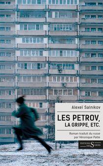 Les Petrov, La Grippe, Etc.