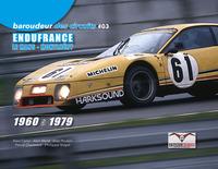 Baroudeur Des Circuits #03 - Endufrance 1960 A 1979 / Le Mans - Montlhery