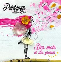 Printemps D'ana Dess - Des Mots Et Des Graines