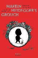 Martin Heidegger's Grouch