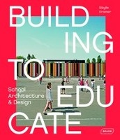 Building To Educate - School Architecture And Design