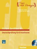 Fit Furs Zertifikat B1, Deutschprufung Fur Erwachsene Lehrbuch Mit Zwei Integrierten Audio-cds
