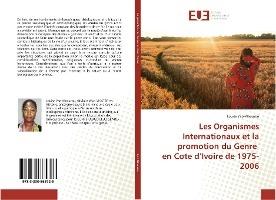 Les Organismes Internationaux Et La Promotion Du Genre En Cote D'ivoire De 1975-2006