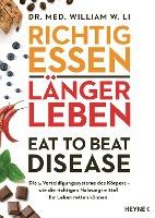 Richtig essen, länger leben - Eat to Beat Disease