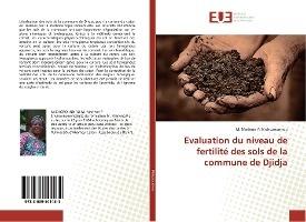 Evaluation Du Niveau De Fertilite Des Sols De La Commune De Djidja