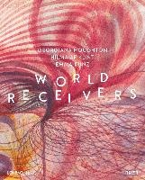 World Receivers: Georgiana Houghton - Hilma Af Klint - Emma Kunz /anglais