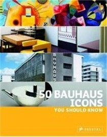 50 Bauhaus Icons You Should Know /anglais