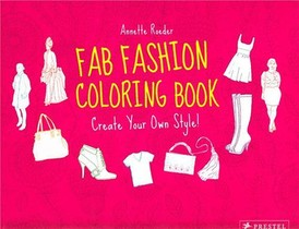 Fab Fashion Coloring Book Create Your Own Style!