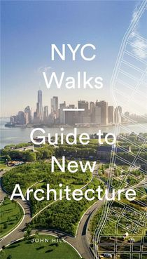 Nyc Walks Guide To New Architecture /anglais