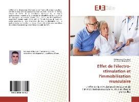 Effet De L'electro-stimulation Et L'immobilisation Musculaire - L'effet De La Stimulation Electrique