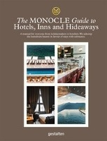 The Monocle Guide To Hotels, Inns & Hideaways /anglais