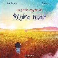 Le Grand Voyage De Regina Fever